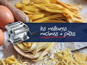 Meilleures machines à pâtes